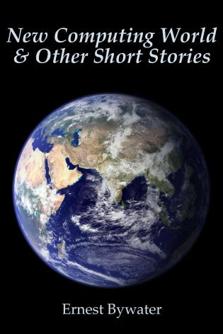New Computing World & Other Short Stories cover Thumb