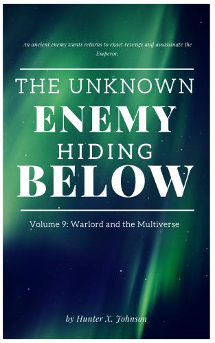 The Unknown Enemy Hiding Below Book 9 -Warlord and Multiverse cover Thumb