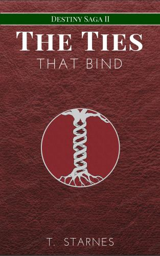 The Ties That Bind (Destiny Saga #2) cover Thumb